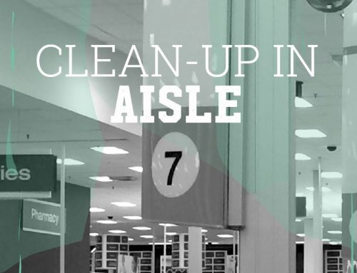 Clean Up in Aisle 7